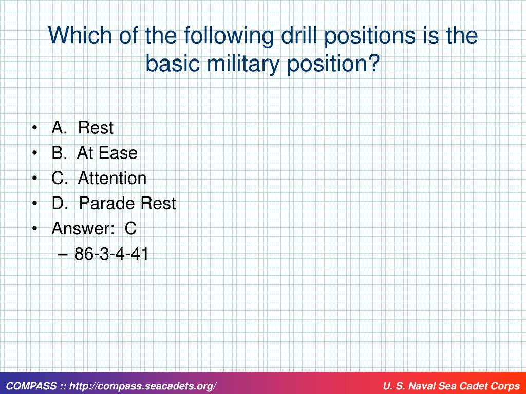 Which of the following drill positions is the basic military position?