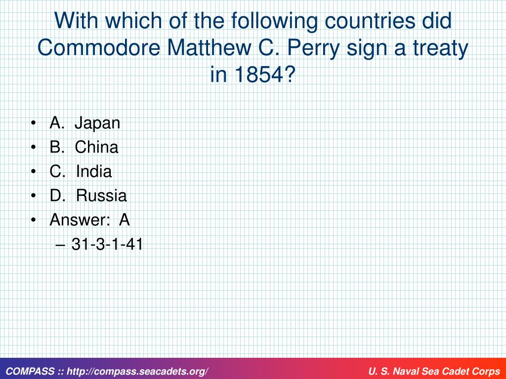 With which of the following countries did Commodore Matthew C. Perry sign a treaty in 1854?