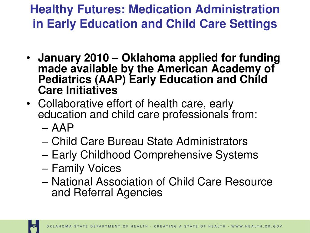 January 2010 – Oklahoma applied for funding made available by the American Academy of Pediatrics (AAP) Early Education and Child Care Initiatives