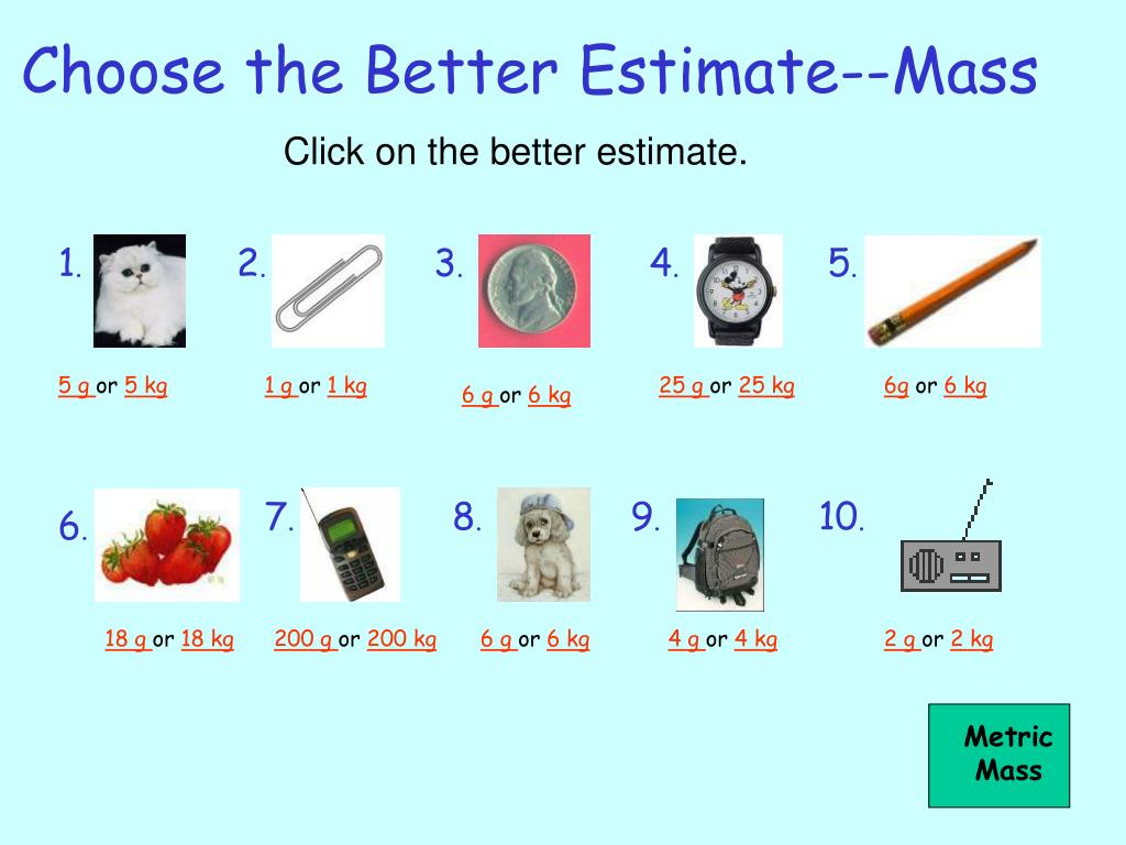 Click on the better estimate.