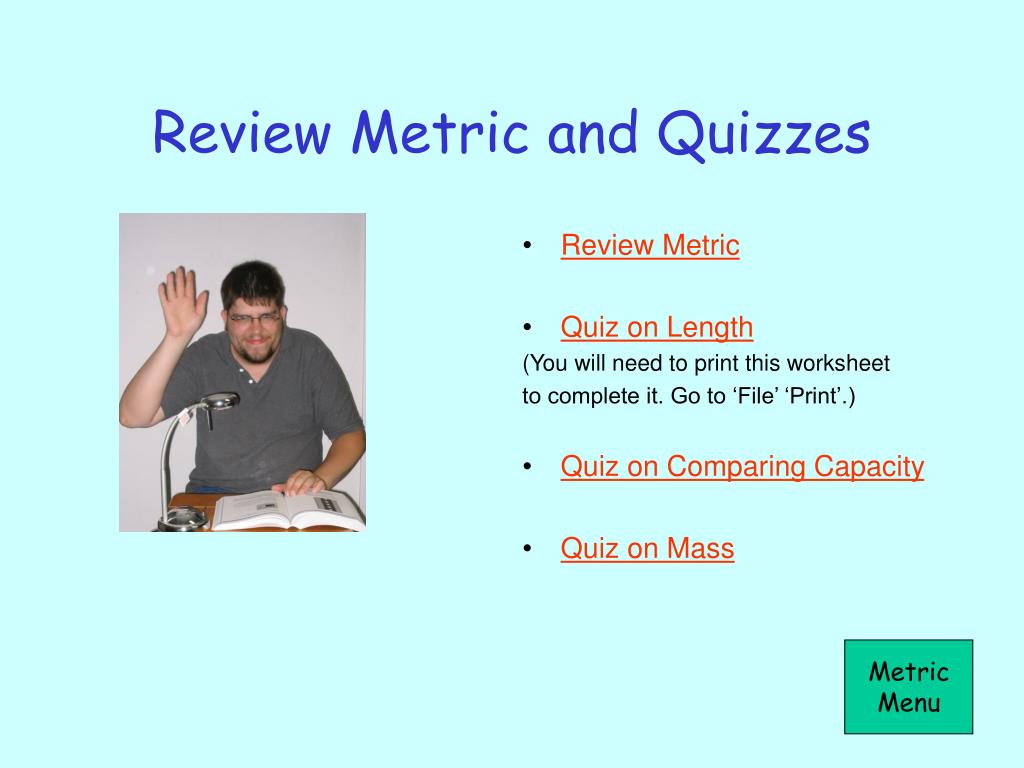 Review Metric and Quizzes