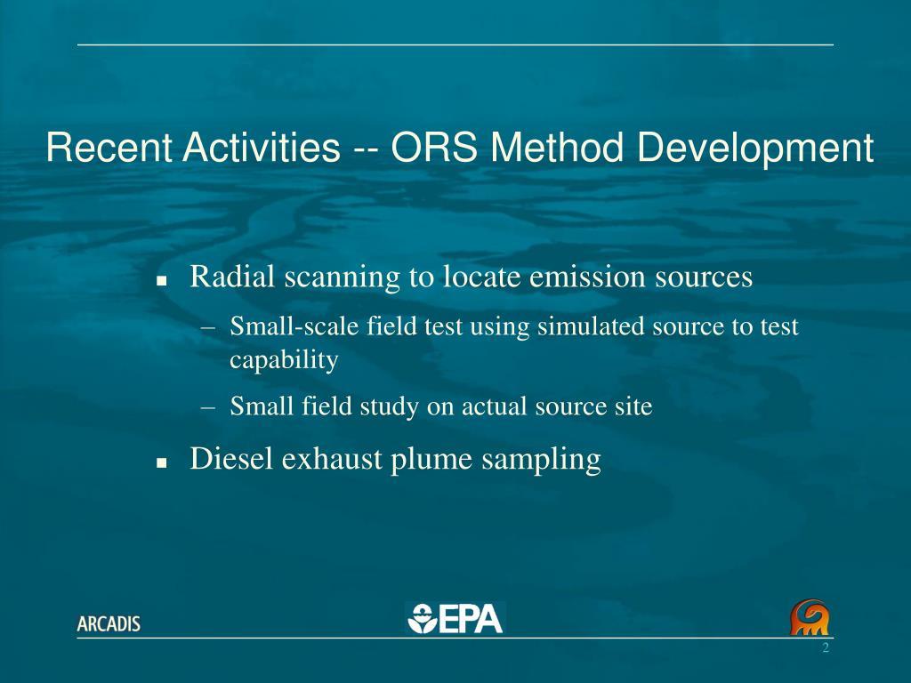Recent Activities -- ORS Method Development