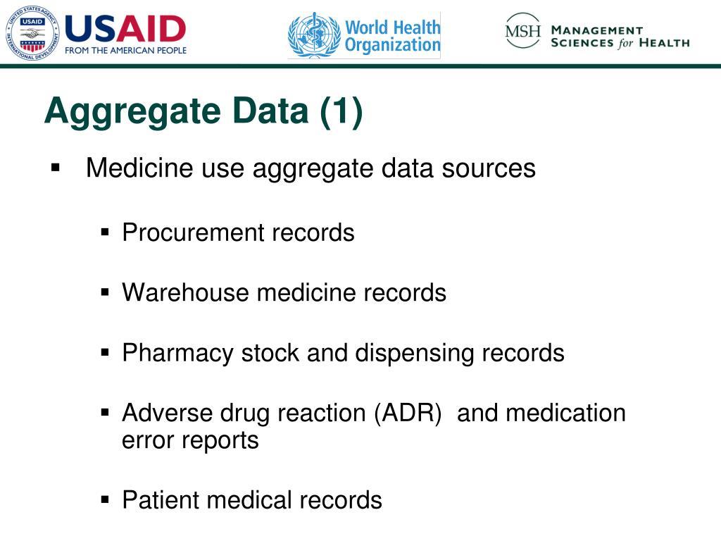 Medicine use aggregate data sources