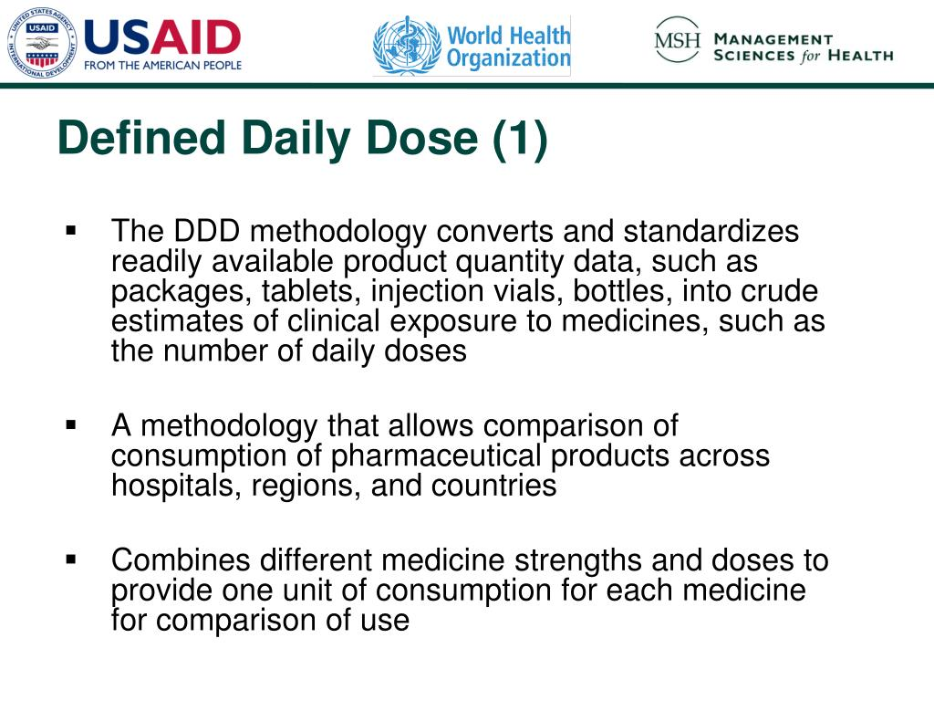 The DDD methodology converts and standardizes readily available product quantity data, such as packages, tablets, injection vials, bottles, into crude estimates of clinical exposure to medicines, such as the number of daily doses