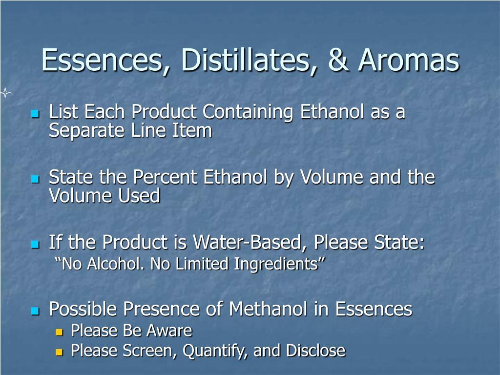 Essences, Distillates, & Aromas