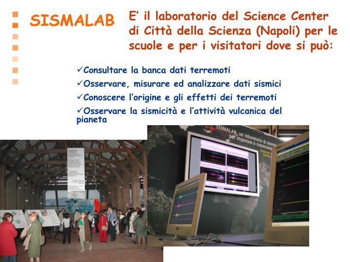 E' il laboratorio del Science Center di Città della Scienza (Napoli) per le scuole e per i visitatori dove si può: