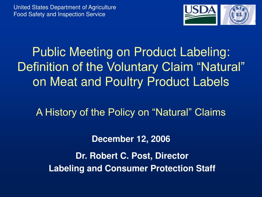 "Public Meeting on Product Labeling:  Definition of the Voluntary Claim ""Natural"" on Meat and Poultry Product Labels"