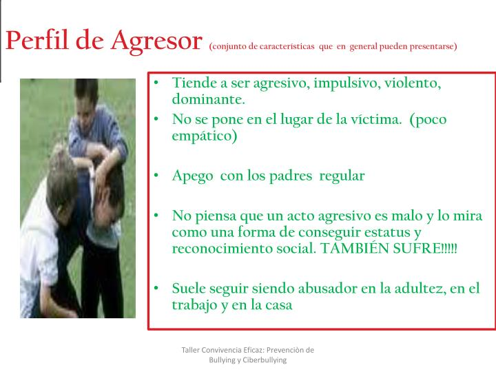 Tiende a ser agresivo, impulsivo, violento, dominante.