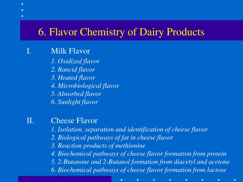 6. Flavor Chemistry of Dairy Products