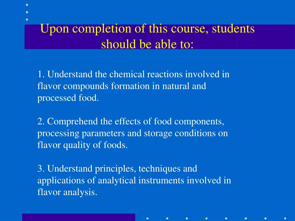 Upon completion of this course, students should be able to: