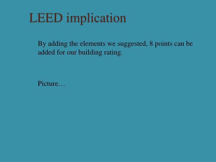 LEED implication