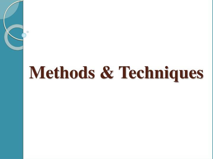Methods & Techniques