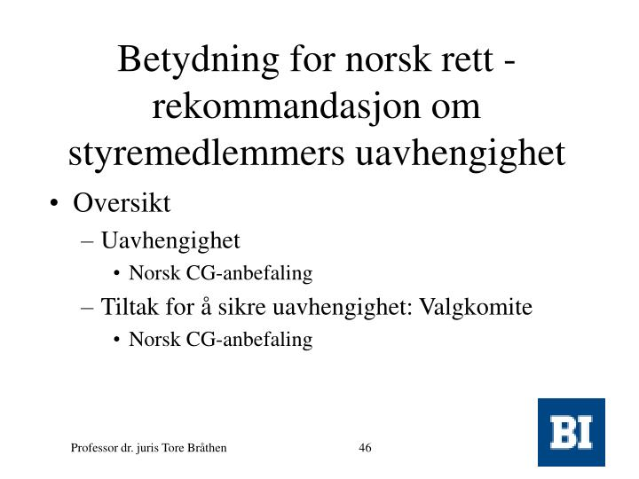 Betydning for norsk rett - rekommandasjon om styremedlemmers uavhengighet