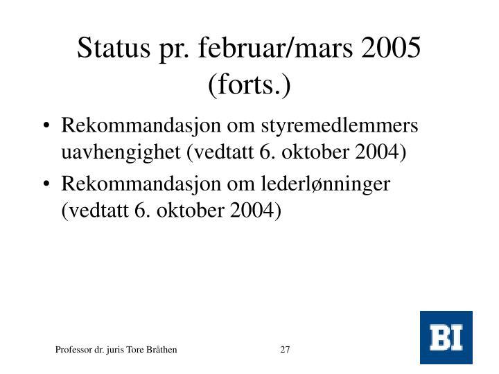 Status pr. februar/mars 2005 (forts.)