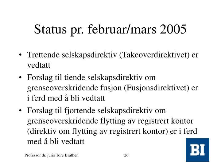 Status pr. februar/mars 2005