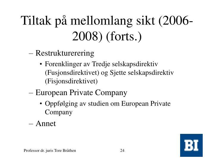 Tiltak på mellomlang sikt (2006-2008)