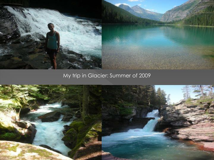 My trip in Glacier: Summer of 2009