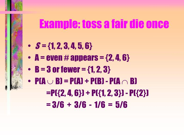 Example: toss a fair die once