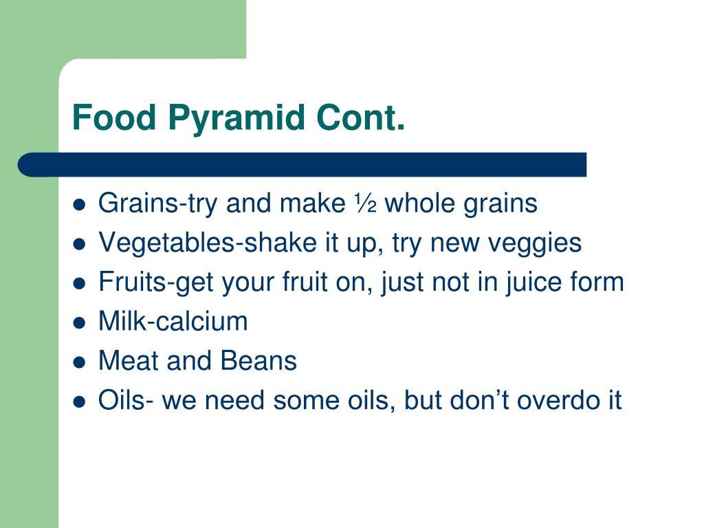 Food Pyramid Cont.