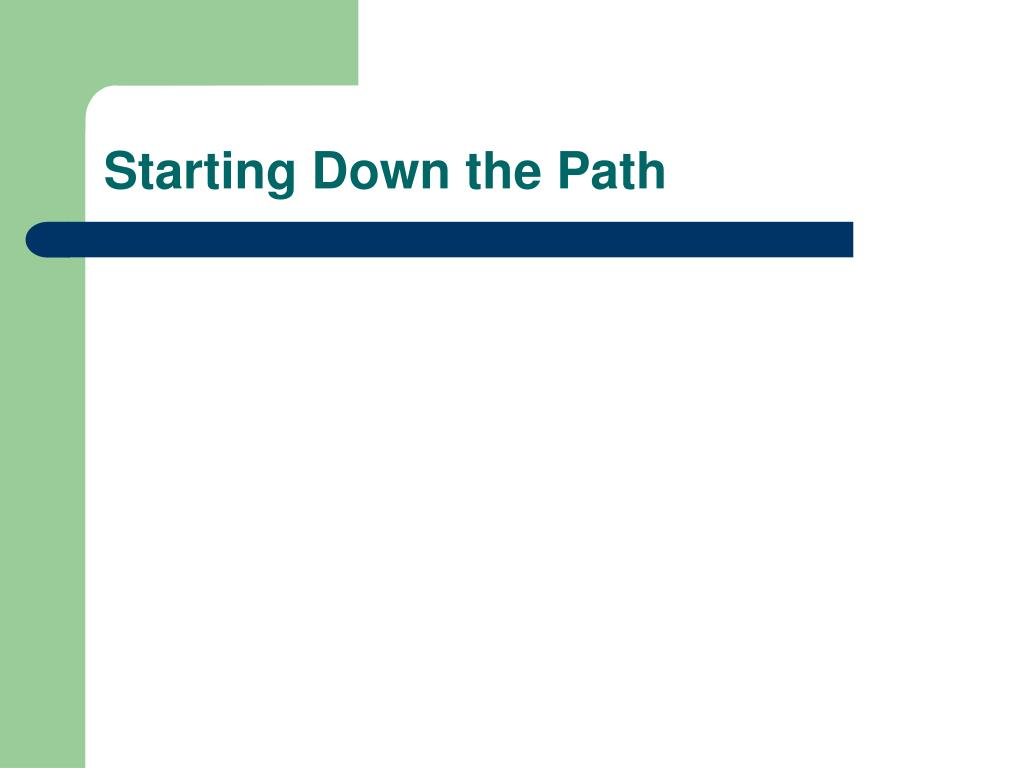 Starting Down the Path