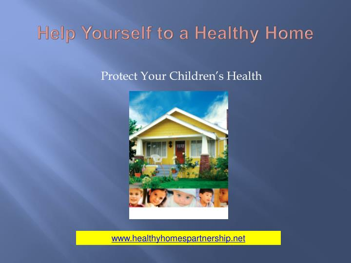 Help Yourself to a Healthy Home