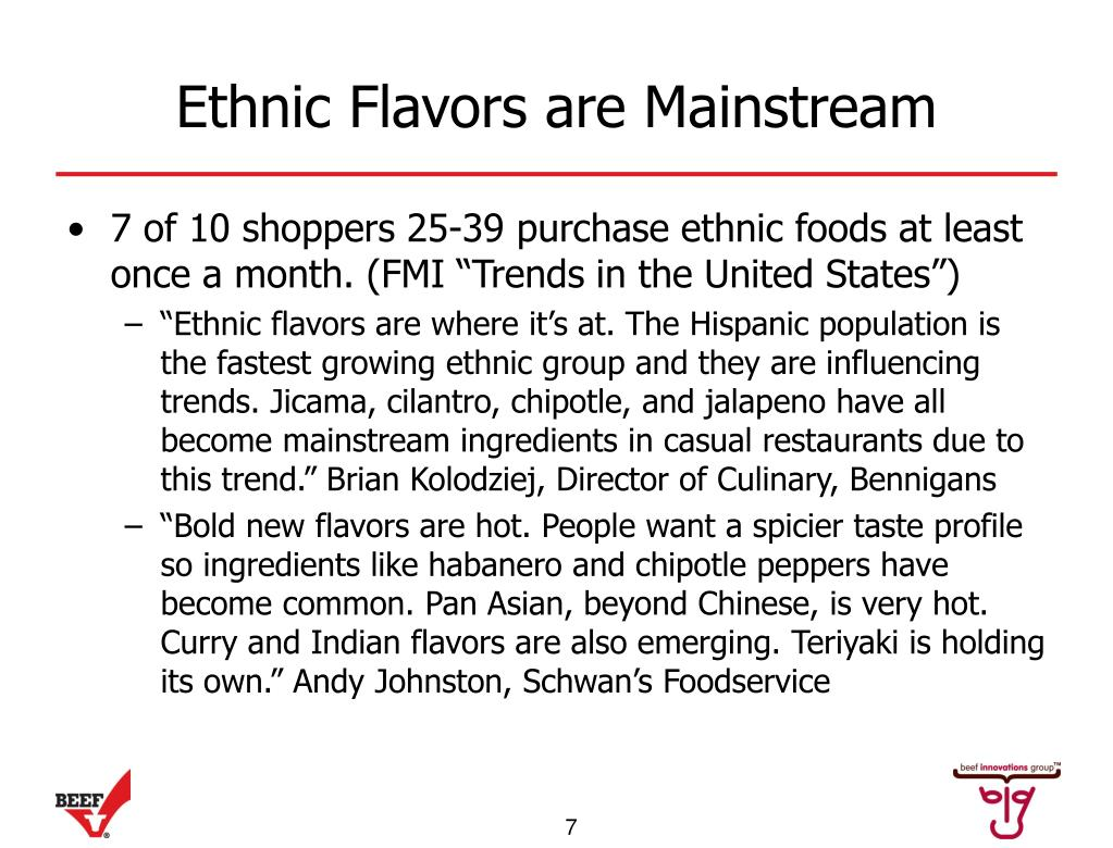 Ethnic Flavors are Mainstream