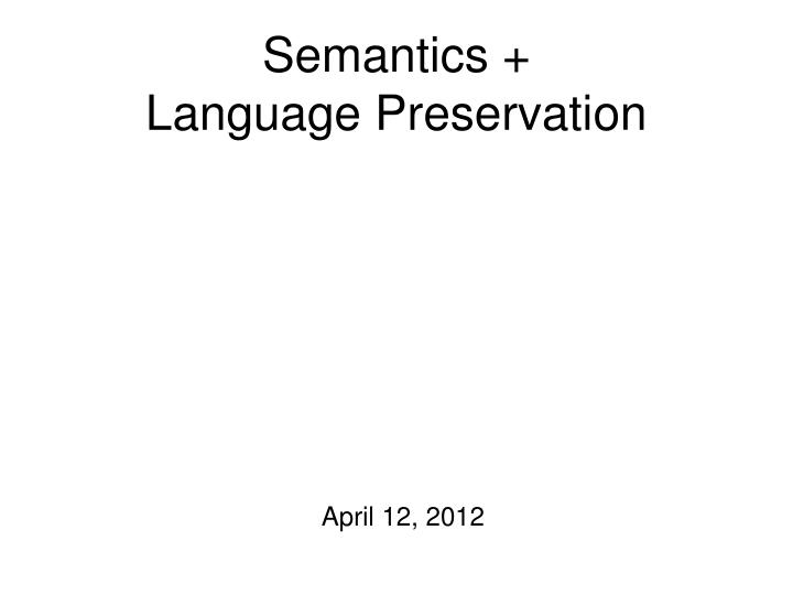 Semantics language preservation