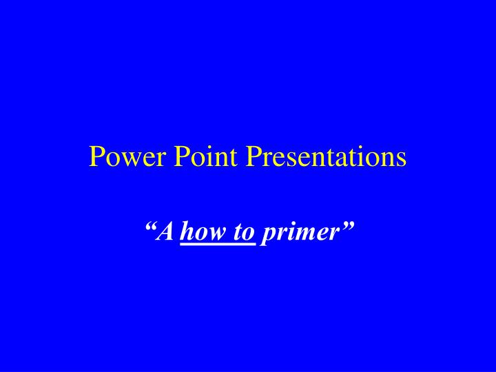 Power point presentations