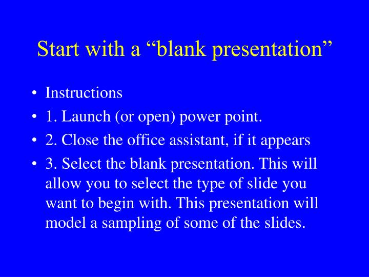 """Start with a """"blank presentation"""""""