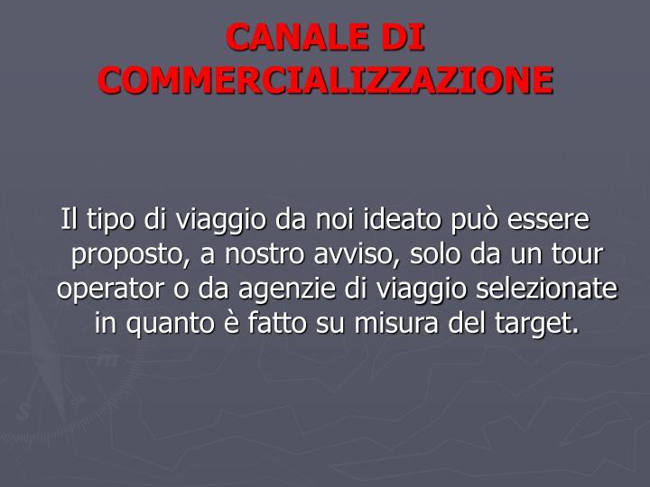 CANALE DI COMMERCIALIZZAZIONE