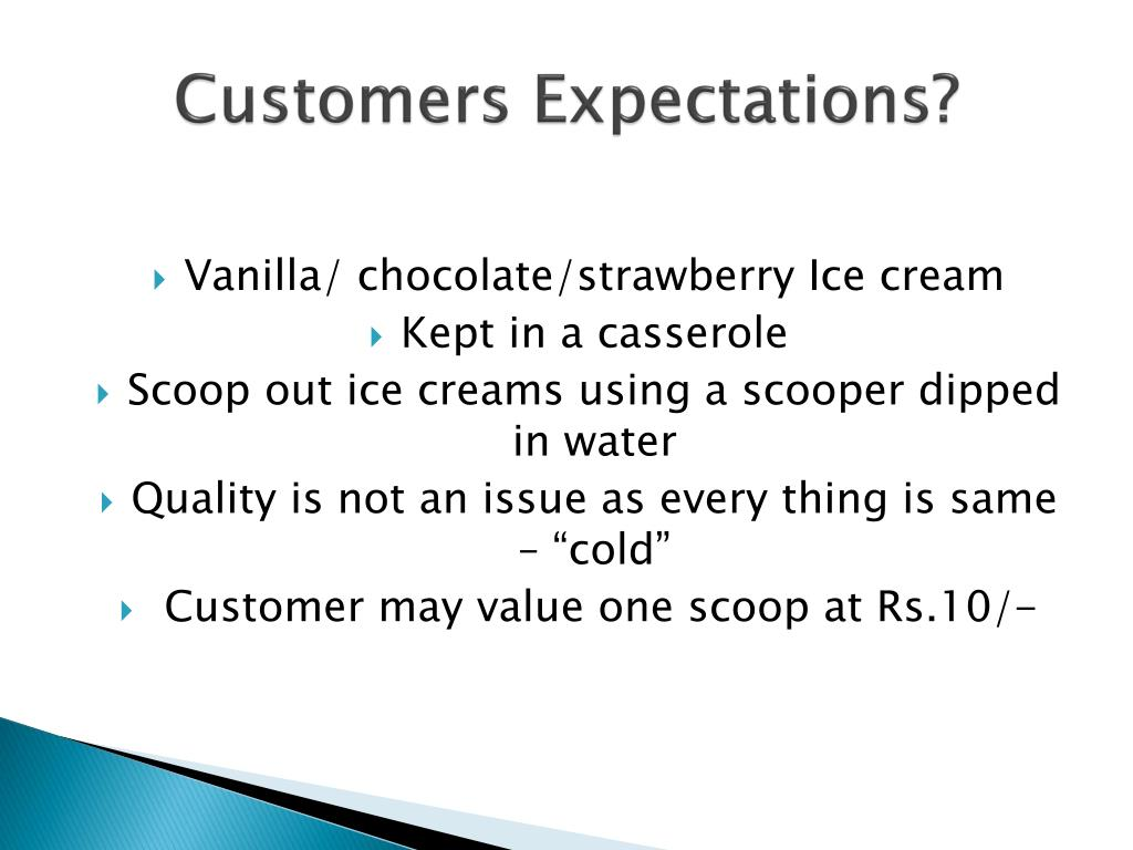 Customers Expectations?