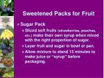 sweetened packs for fruit21