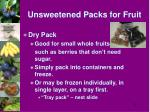 unsweetened packs for fruit