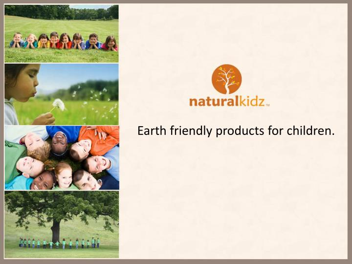 Earth friendly products for children.