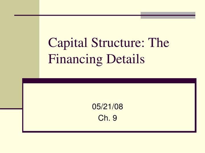 Capital structure the financing details