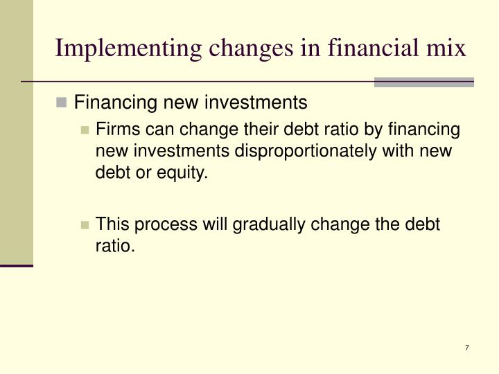 Implementing changes in financial mix