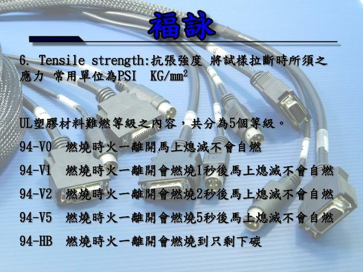 6. Tensile strength: