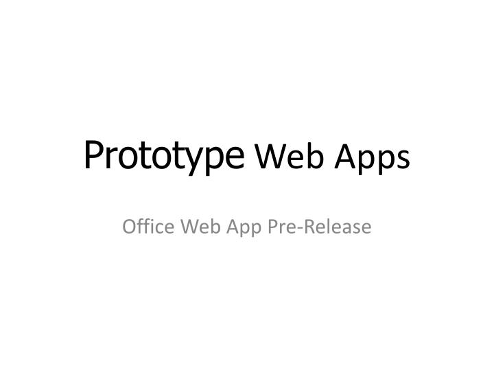 Prototype web apps
