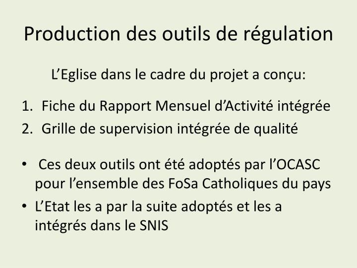 Production des outils de régulation