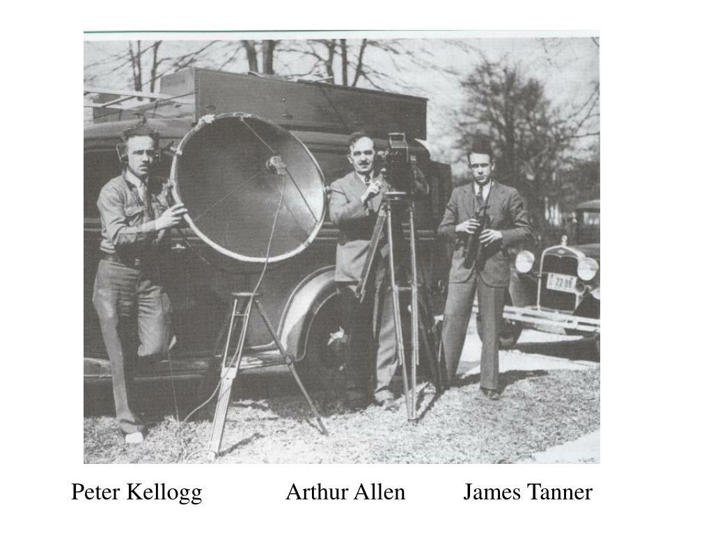 Peter KelloggArthur Allen      James Tanner