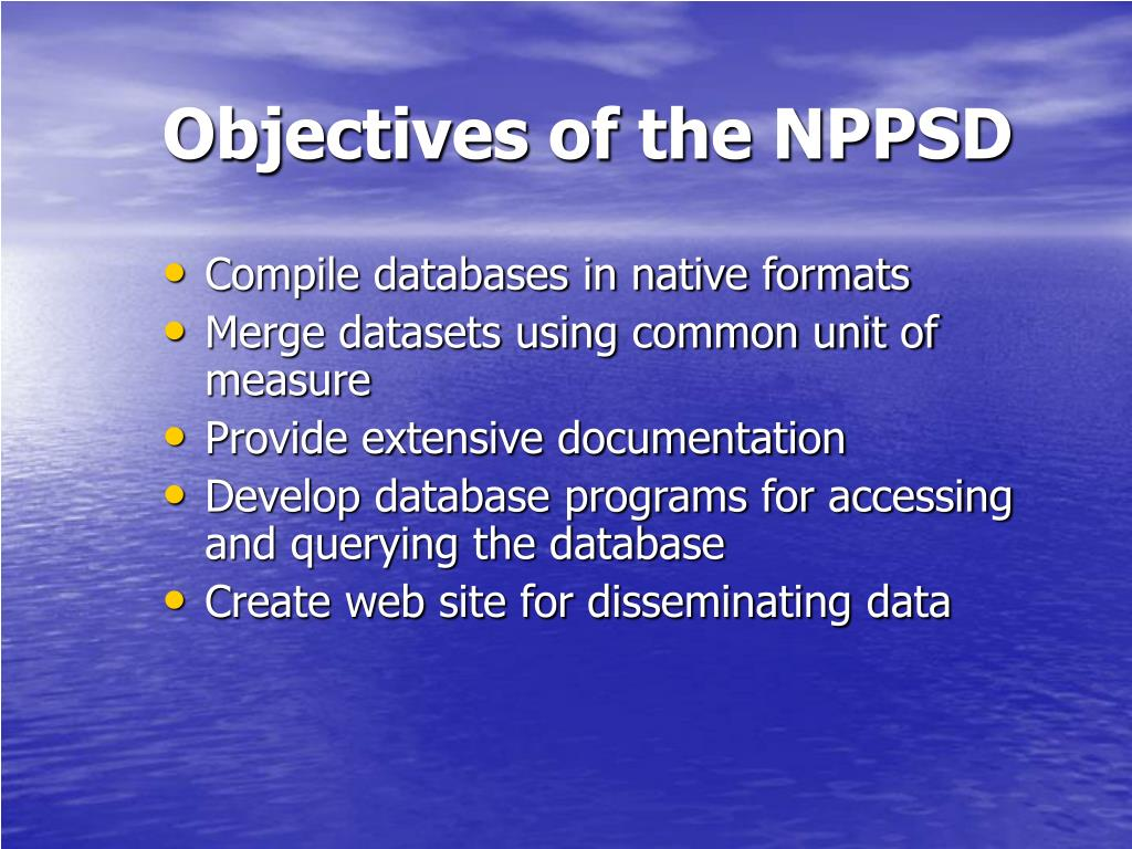 Objectives of the NPPSD