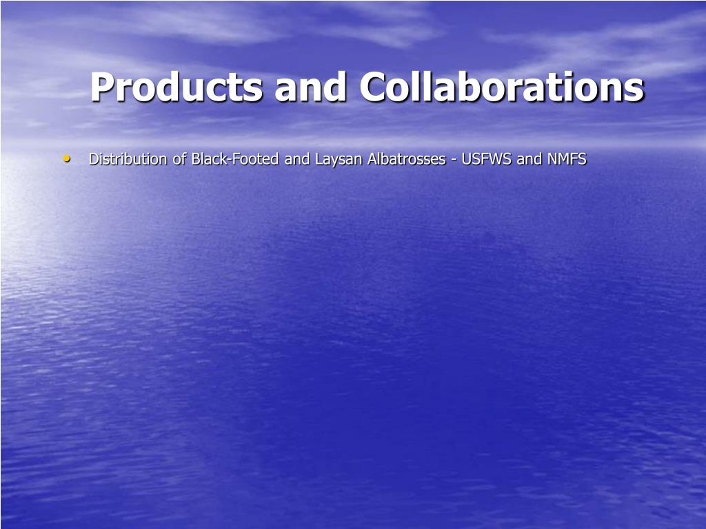 Products and Collaborations