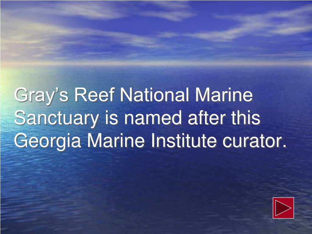 Gray's Reef National Marine Sanctuary is named after this Georgia Marine Institute curator.
