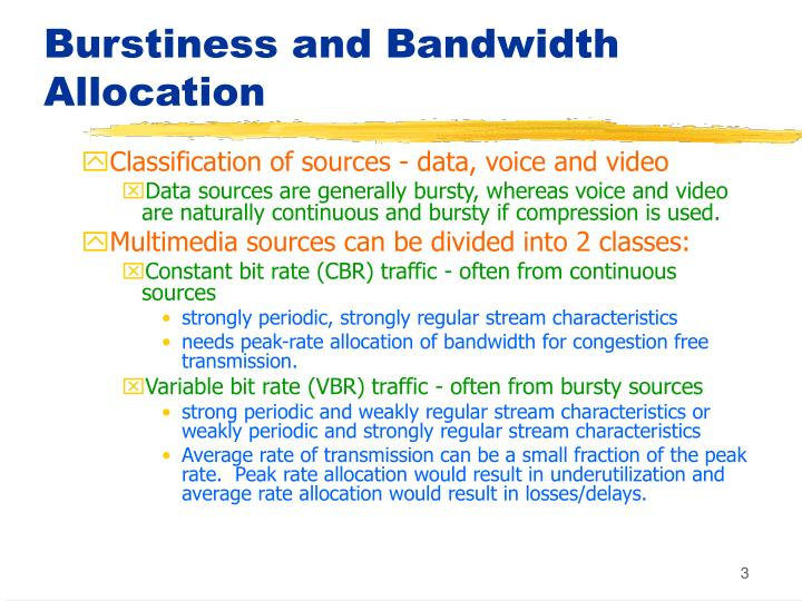 Burstiness and Bandwidth Allocation