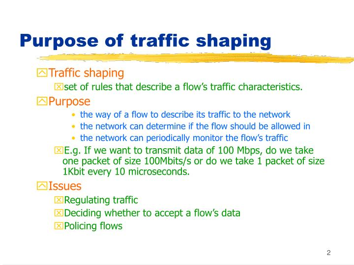 Purpose of traffic shaping