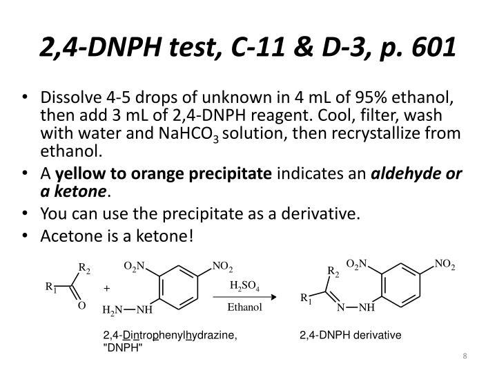 2,4-DNPH test, C-11 & D-3, p. 601