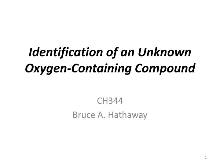 Identification of an unknown oxygen containing compound