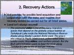 2 recovery actions