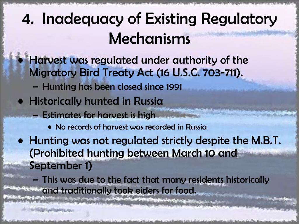 4.  Inadequacy of Existing Regulatory Mechanisms