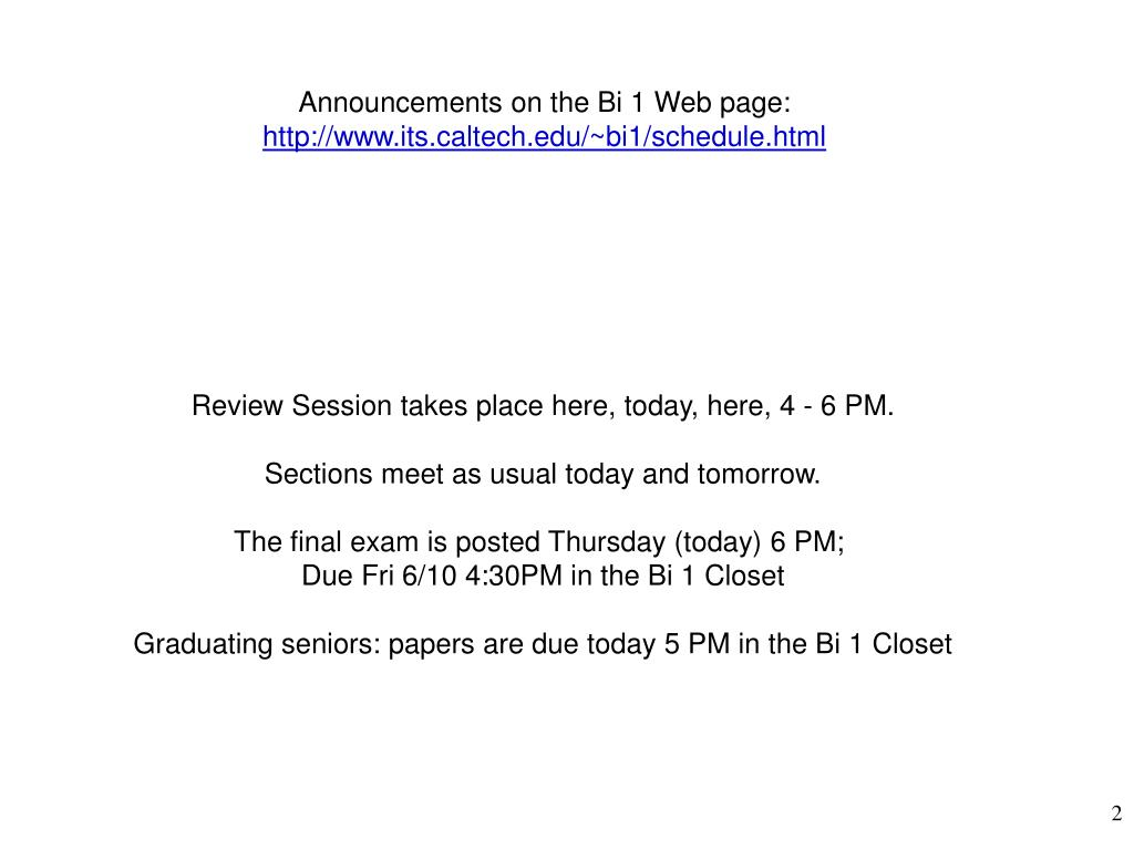 Announcements on the Bi 1 Web page: